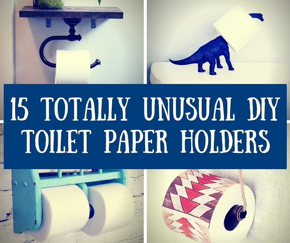 15 Totally Unusual DIY Toilet Paper Holders