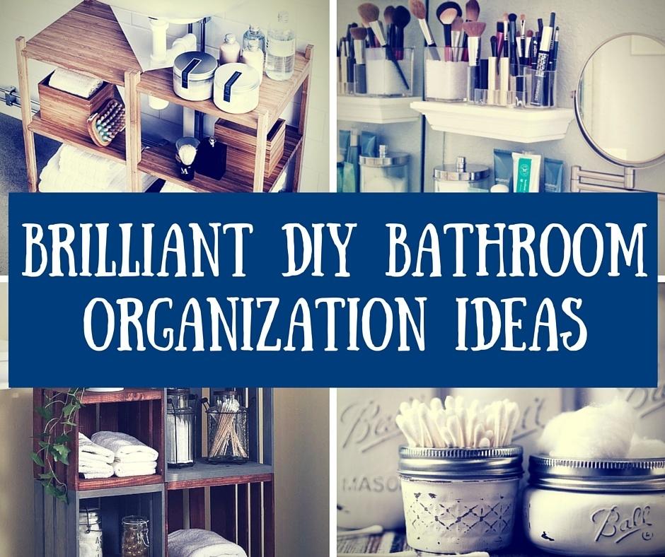 DIY Brilliant Bathroom Organisation Ideas