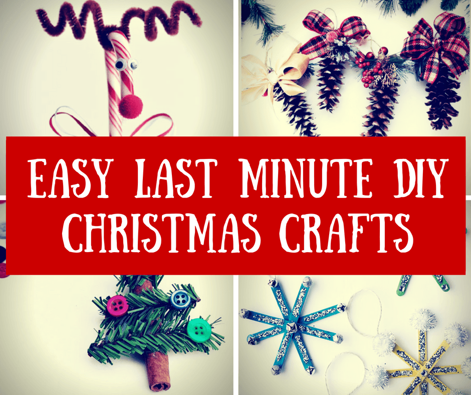 Easy Last Minute DIY Christmas Crafts