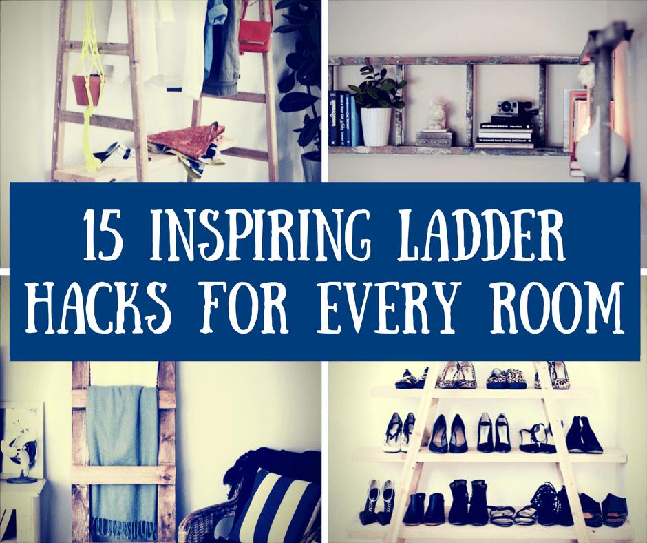 15 Inspiring Ladder Hacks For Every Room
