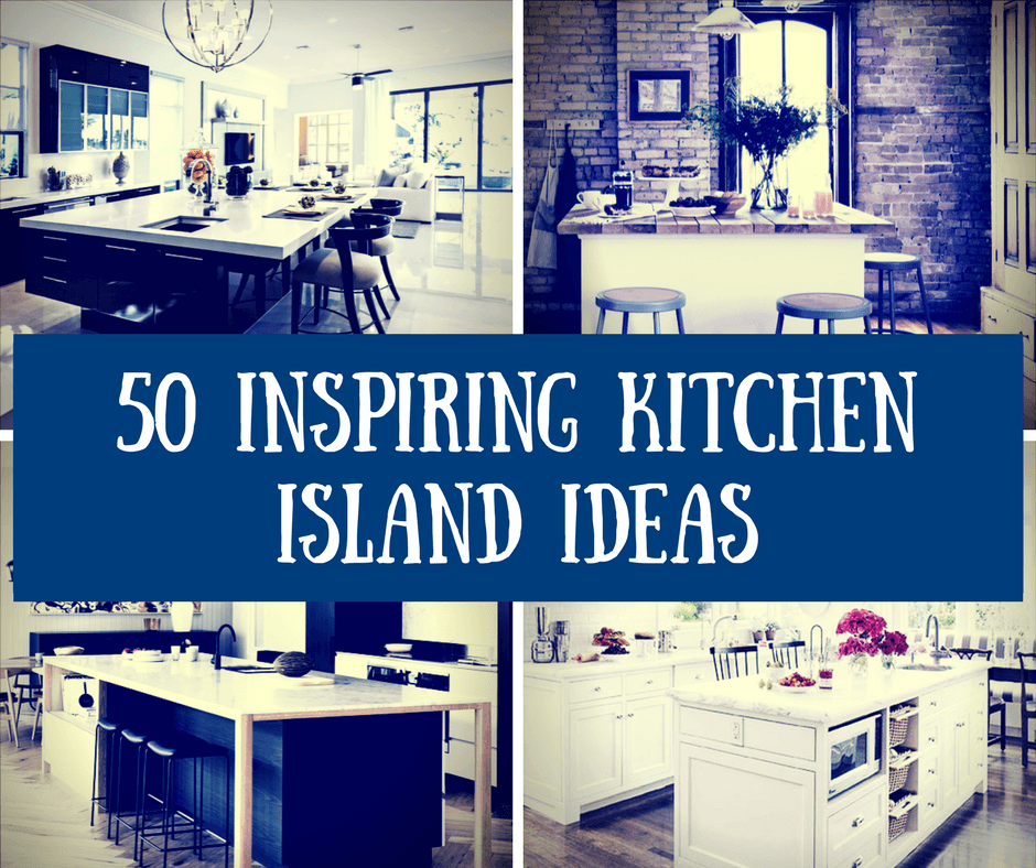 50 Inspiring Kitchen Island Ideas