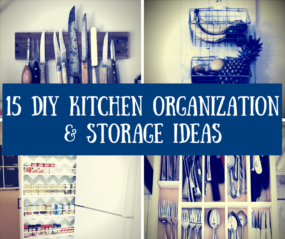 15 Innovative DIY Kitchen Organization & Storage Ideas