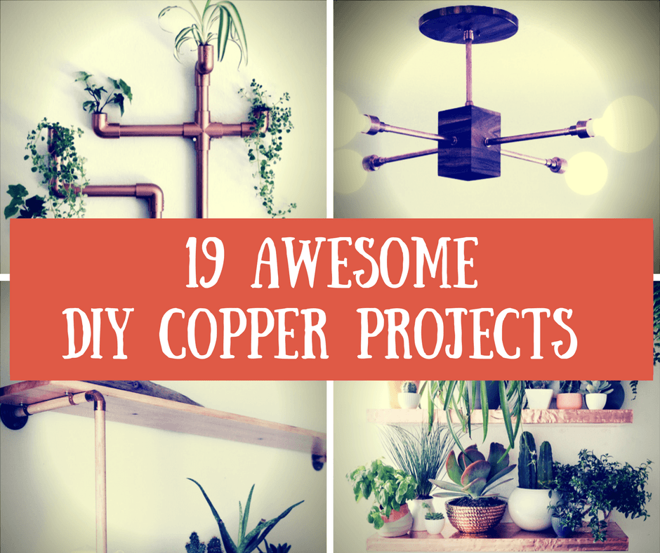 19 Awesome DIY Copper Projects for Your Home Decor